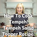 tempeh salad topper